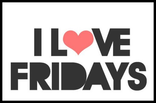 http://stupendoustidbits.files.wordpress.com/2012/02/i-love-fridays.jpg