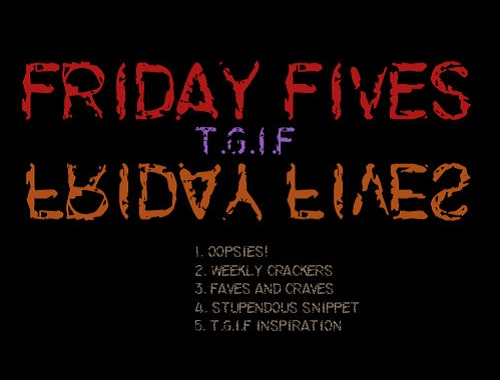 Friday, Fives, Friday Fives, TGIF