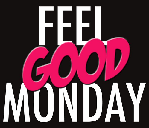 Feel good Monday